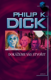 Dick, Philip K. - Dok�eme v�s stvo�it