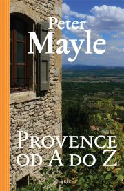 Mayle, Peter - Provence od A do Z